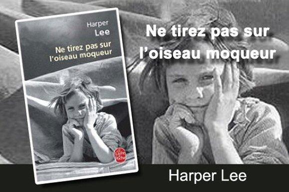 Ne tirez pas sur l'oiseau de Harper Lee