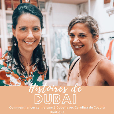 Podcast #Entrepreneur – Interview Carolina – Comment lancer sa marque à Dubai !