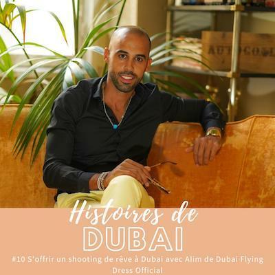 Podcast #Entrepreneur – S'offrir un shooting de rêve à Dubai avec Alim de Dubai Flying Dress Official